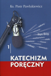 Katechizm poręczny 1 - Piotr Pawlukiewicz | mała okładka