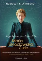 Maria Skłodowska-Curie - Magdalena Niedźwiedzka | mała okładka