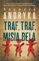Trąf, trąf, misia bela - Dagmara Andryka | mała okładka