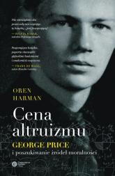 Cena altruizmu George Price i poszukiwanie źródeł moralności - Harman Oren   mała okładka