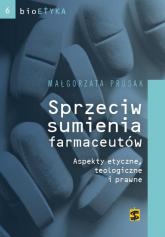 Sprzeciw sumienia farmaceutów Aspekty etyczne, teologiczne i prawne - Małgorzata Prusak | mała okładka