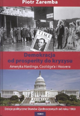 Demokracja od prosperity do kryzysu Ameryka Hardinga, Coolidge'a i Hoovera - Piotr Zaremba   mała okładka