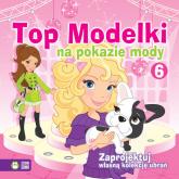 Top Modelki na pokazie mody 6 - zbiorowa praca | mała okładka