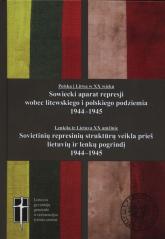 Sowiecki aparat represji wobec podziemia litewskiego i polskiego 1944-1945 -  | mała okładka