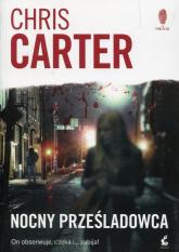 Nocny prześladowca - Chris Carter | mała okładka