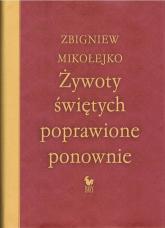 Żywoty świętych poprawione ponownie - Zbigniew Mikołejko   mała okładka