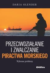 Przeciwdziałanie i zwalczanie piractwa morskiego - Daria Olender | mała okładka