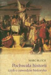 Pochwała historii czyli o zawodzie historyka - Marc Bloch | mała okładka