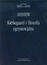 Kierkegaard i filozofia egzystencjalna Głos wołającego na pustyni - Lew Szestow | mała okładka