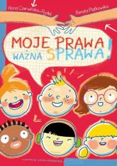 Moje prawa, ważna sprawa! - Piątkowska Renata, Czerwińska-Rydel Anna | mała okładka