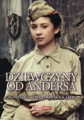 Dziewczyny od Andersa - Agnieszka Lewandowska-Kąkol | mała okładka