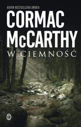 W ciemność - Cormac McCarthy | mała okładka