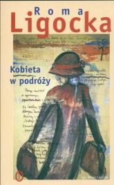 Kobieta w podróży - Roma Ligocka | mała okładka