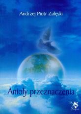 Anioły przeznaczenia - Załęski Andrzej Piotr | mała okładka