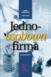 Jednoosobowa firma Jak założyć i samodzielnie prowadzić jednoosobową działalność gospodarczą - Młodzikowska Danuta, Lunden Björn | mała okładka