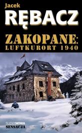 Zakopane: Luftkurort 1940 - Jacek Rębacz | mała okładka