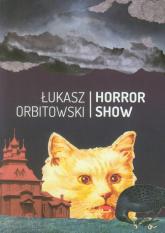 Horror Show - Łukasz Orbitowski | mała okładka