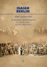 Idee polityczne w epoce romantyzmu Ich rozwój i wpływ na myśl nowoczesną - Isaiah Berlin | mała okładka