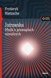 Jutrzenka Myśli o przesądach moralnych - Fryderyk Nietzsche | mała okładka