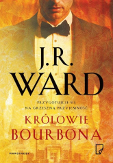 Królowie bourbona - J.R. Ward | mała okładka
