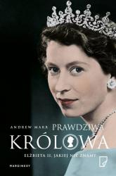 Prawdziwa Królowa Elżbieta II jakiej nie znamy - Andrew Marr | mała okładka