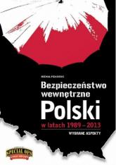 Bezpieczeństwo Wewnętrzne Polski w latach 1989-2013 Wybrane aspekty - Michał Piekarski | mała okładka