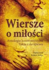 Wiersze o miłości Antologia kontrowersyjna. Także i do śpiewu -  | mała okładka