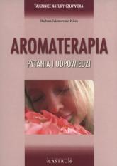 Aromaterapia Pytania i odpowiedzi - Barbara Jakimowicz-Klein | mała okładka