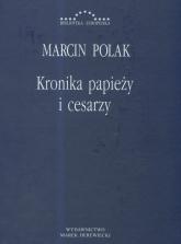 Kronika papieży i cesarzy - Marcin Polak | mała okładka