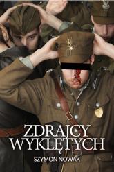 Zdrajcy wyklętych - Szymon Nowak | mała okładka