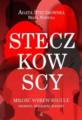 Steczkowscy. Miłość wbrew regule - Agata Steczkowska,  Beata Nowicka | mała okładka