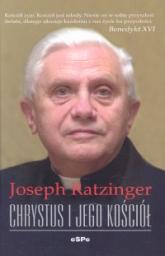 Chrystus i Jego Kościół - Joseph Ratzinger   mała okładka