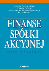 Finanse spółki akcyjnej - Ostaszewski Janusz, Cicirko Tomasz, Kreczmańs   mała okładka