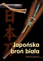 Japońska broń biała Przewodnik użytkownika - Kai Tosho | mała okładka