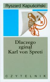Dlaczego zginął Karl von Spreti - Ryszard Kapuściński | mała okładka