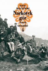 Narkotyk gór Nowele tatrzańskie - Rafał Malczewski | mała okładka