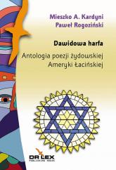 Dawidowa harfa Antologia poezji żydowskiej Ameryki Łacińskiej - Kardyni. Mieszko A., Rogoziński Paweł | mała okładka
