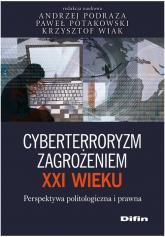Cyberterroryzm zagrożeniem XXI wieku Perspektywa politologiczna i prawna -  | mała okładka