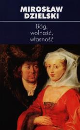 Bóg wolność własność - Mirosław Dzielski | mała okładka