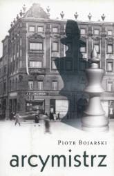 Arcymistrz - Piotr Bojarski | mała okładka