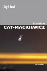 Był bal - Stanisław Cat-Mackiewicz | mała okładka