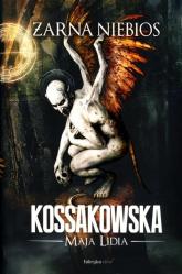 Żarna niebios - Kossakowska Maja Lidia | mała okładka