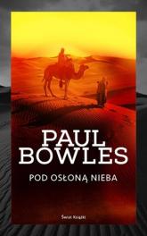 Pod osłoną nieba - Paul Bowles | mała okładka