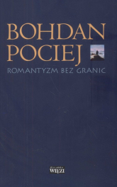 Romantyzm bez granic - Bohdan Pociej | mała okładka