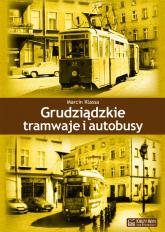 Grudziądzkie tramwaje i autobusy - Marcin Klassa   mała okładka