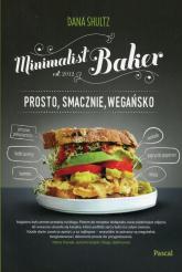 Minimalist baker Prosto smacznie wegańsko - Dana Shultz | mała okładka
