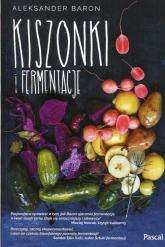 Kiszonki i fermentacje - Aleksander Baron | mała okładka