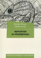 Reporter w przebraniu - Wawer Monika, Kuciel Maciej | mała okładka