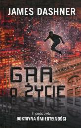 Doktryna śmiertelności 3 Gra o życie - James Dashner | mała okładka