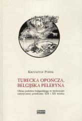 Turecka opończa, belgijska peleryna Obraz państwa bułgarskiego w twórczości satyrycznej przełomu XIX i XX wieku - Krzysztof Popek | mała okładka